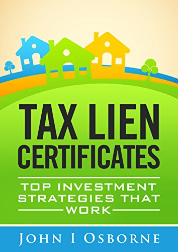 Amazon Com Tax Liens Certificates Top Investment Strategies That