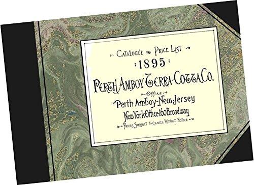Cotta Terra Finial (Perth Amboy Terra-Cotta Company (Perth Amboy, N.J.) 1895 CATALOGUE (Replica, Architectural Terra Cotta Pottery Decorations Ceramic Building Ornaments) Trade Samples Catalog)