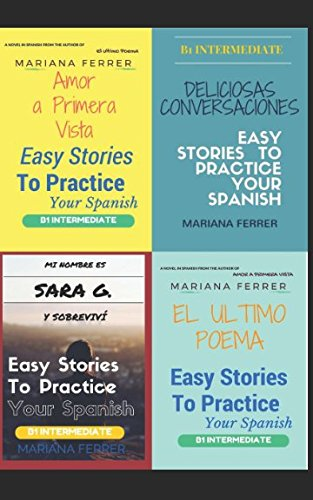 Books In Spanish: Easy Stories to Practice Your Spanish 4 Books in One: B1 Intermediate Level (Spanish Edition)