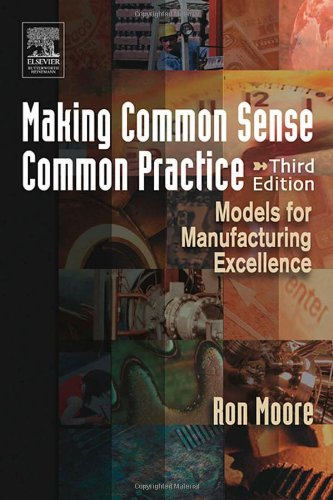 Making Common Sense Common Practice, Third Edition: Models for Manufacturing Excellence from Brand: Butterworth-Heinemann