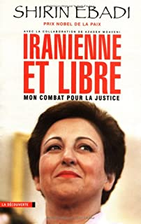 Iranienne et libre : mon combat pour la justice, Ebadi, Shirin