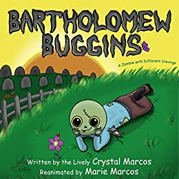 Bartholomew Buggins: A Zombie with Different Cravings by [Marcos, Crystal]