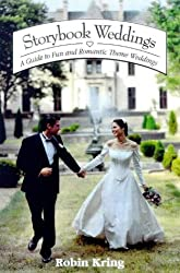 Storybook Weddings: A Guide to Fun and Romantic Theme Weddings