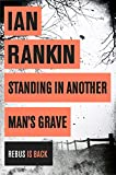 Front cover for the book Standing in Another Man's Grave by Ian Rankin