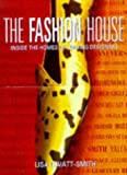 The Fashion House, Lisa Lovatt-Smith, 185029898X