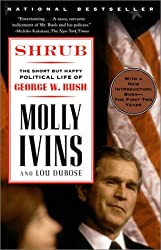 Shrub : The Short but Happy Political Life of George W. Bush