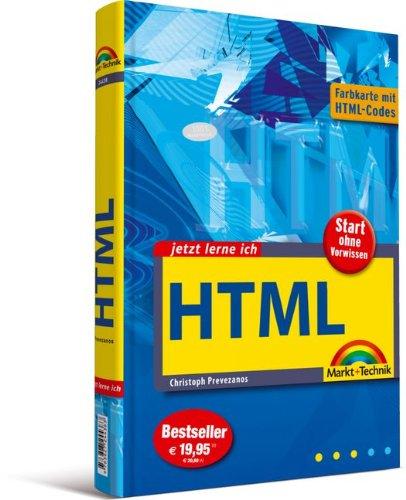 Jetzt lerne ich HTML - - ohne Vorkenntnisse