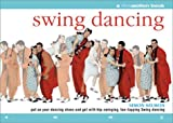 img - for Swing Dancing: Put on Your Dancing Shoes and Get With Hip-Swinging, Toe-Tapping Swing Dancing book / textbook / text book