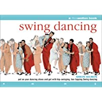 Swing Dancing: A Flowmotion Book: Put on Your Dancing Shoes and Get with Hip-Swinging, Toe-Tapping Swing Dancing