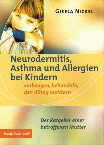Neurodermitis, Asthma und Allergien bei Kindern