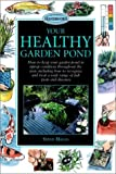 Your Healthy Garden Pond, Steve Halls, 0764562363