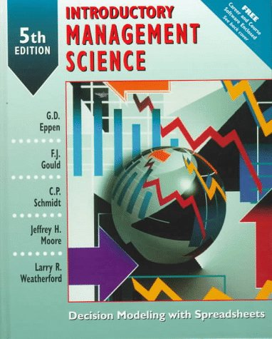 Introductory Management Science : Decision Modeling With Spreadsheets (with CD-ROM)