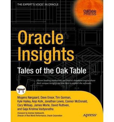 [(Oracle Insights: Tales of the Oaktable )] [Author: Dave Ensor] [Sep-2005]