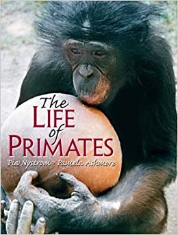 The Life of Primates by Nystrom, Pia, Ashmore, Pamela (2008)