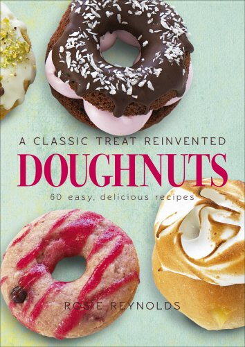 Doughnuts: A Classic Treat Reinvented: 60 Easy, Delicious Recipes