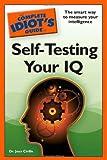 Self-Testing Your IQ - The Complete Idiot's Guide, Jean Cirillo, 159257811X
