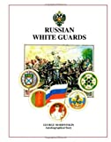 Russian White Guards, George Mordwinkin, 155395548X