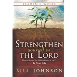 Strengthen Yourself in the Lord Leader's Guide: How to Release the Hidden Power of God in Your Life