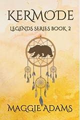 Kermode: Legends Series Book 2 Kindle Edition