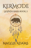 Kermode: Legends Series Book 2