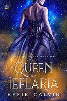 The Queen of Ieflaria (Tales of Inthya Book 1) by [Calvin, Effie]