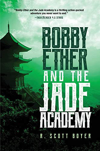 Bobby Ether And The Jade Academy by R. Scott Boyer ebook deal