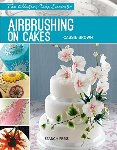 Airbrushing on Cakes (Modern Cake Decorator)