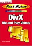 DIVX (Fast Bytes: Visual Reference Guide in Full Color) by Rainer Hattenhauer (2002-03-06)