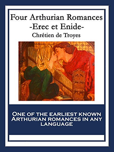 Four Arthurian Romances: Erec et Enide