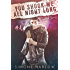 You Shook Me All Night Long (Scorned Lovers Book 1)