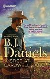 Justice at Cardwell Ranch, B. J. Daniels, 0373696442
