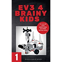 EV3 4 Brainy Kids 1: LEGO® MINDSTORMS EV3 Robotics for ages 7 to 70