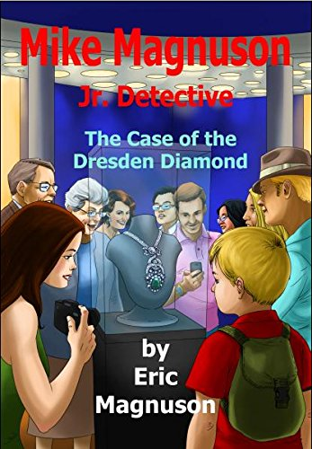 Download Mike Magnuson Jr. Detective: The Case of the Dresden Diamond ebook