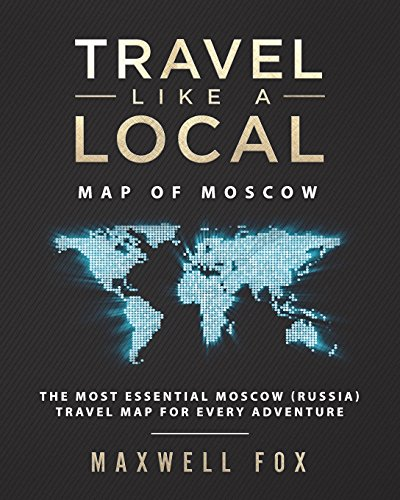 Travel Like a Local - Map of Moscow: The Most Essential Moscow (Russia) Travel Map for Every Adventure
