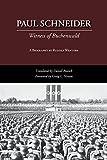 Paul Schneider: Witness of Buchenwald