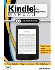 Kindle Manual for Beginners: The Perfect Kindle Guide for Beginners, Seniors, & New Kindle Users