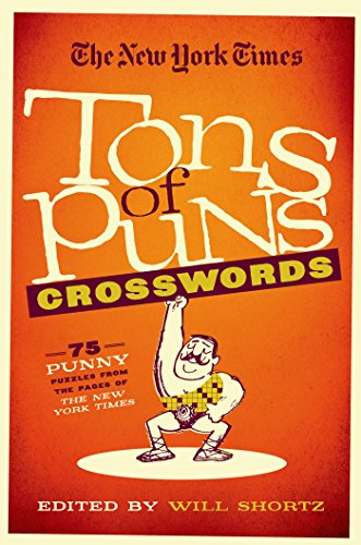 The New York Times Tons Of Puns Crosswords  75 Punny Puzzles From The Pages Of The New York Times