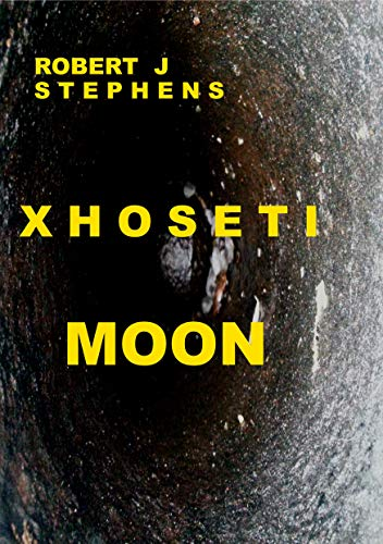 XHOSETI: MOON by [STEPHENS, ROBERT J]