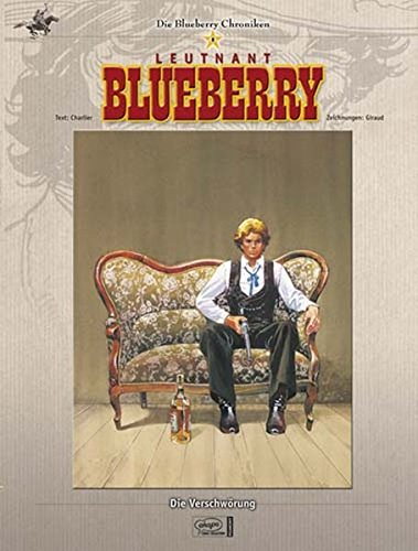 Blueberry Chroniken 08: Die Verschwörung Gebundenes Buch – 14. Januar 2008 Jean-Michel Charlier Jean Giraud Egmont Comic Collection 3770431421