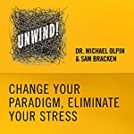 12: Change Your Paradigm, Eliminate Your Stress | Michael Olpin,Sam Bracken