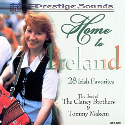 Home to Ireland: The Best of the Clancy Brothers & Tommy Makem