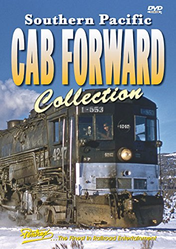 Southern Pacific Cab Forward Collection: The Complete Story of Southern Pacific's Mighty 4-8-8-4 Articulated Locomotives (Southern Pacific Cab)