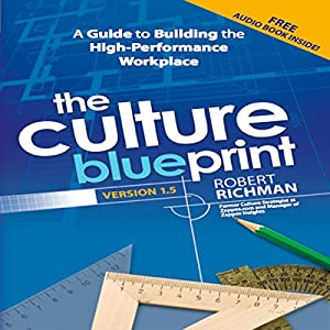Amazon the culture blueprint a guide to building the high amazon the culture blueprint a guide to building the high performance workplace audible audio edition robert richman culture hackers books malvernweather Gallery