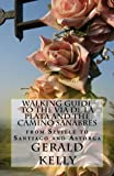 Walking Guide to the VIA de la PLATA and the CAMINO SANABRES, Gerald Kelly, 1482518805