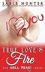 True Love's Fire: Hell Yeah!