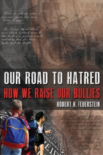 Our Road to Hatred--How We Raise Our Bullies