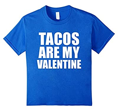Tacos are my Valentine T-shirt Anti-Valentine's Day Single