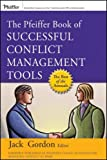 The Pfeiffer Book of Successful Conflict Management Tools