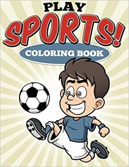 Play Sports! Coloring Book by Uncle G (2015-08-02)