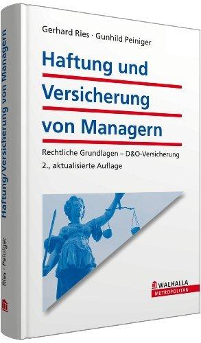 Haftung und Versicherung von Managern: Rechtliche Grundlagen - D&O-Versicherung by Gerhard Ries (2008-01-15)